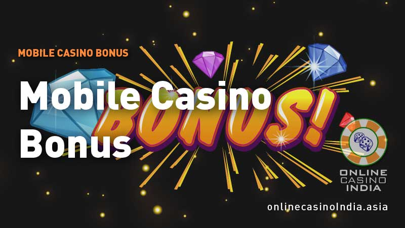 What is Mobile Casino Bonus and How To Use It?