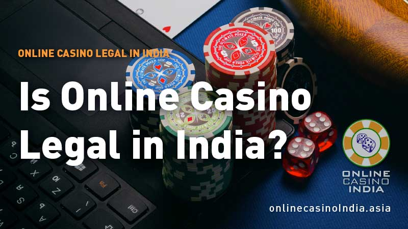 Is Online Casino Legal in India?